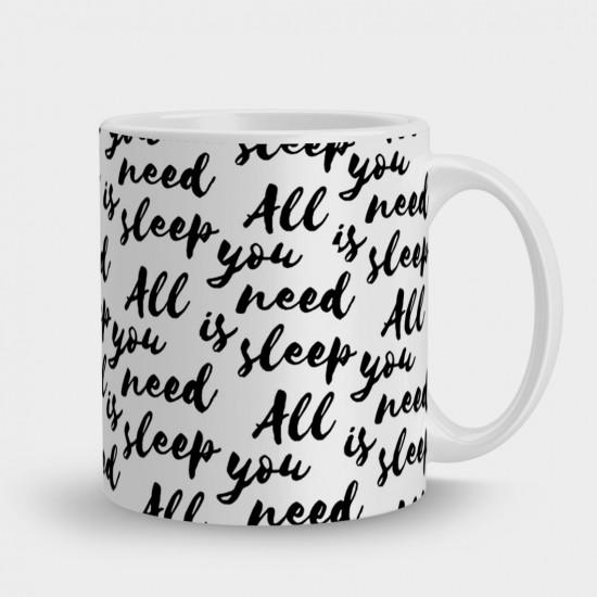 Кружка All need you sleep
